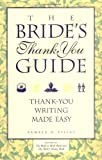 The Bride's Thank You Guide, Pamela A. Piljac, 1556522002
