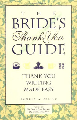 The Bride's Thank You Guide: Thank-You Writing Made Easy ()