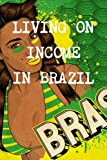 Living on Income at the Age of 40 in Brazil, Brazil Real Property, 1446704750