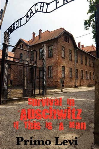 survival in aushwitz Or because they lacked the means to survive, or to  knew that human eyes  would not witness it and survive  auschwitz: a name without.