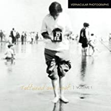 Tattered and Lost: Vernacular Photographs (Volume 1)