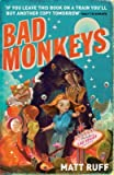 img - for [Bad Monkeys] (By: Matt Ruff) [published: July, 2008] book / textbook / text book