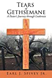 Tears of Gethsemane: A Pastor's Journey through Leukemia