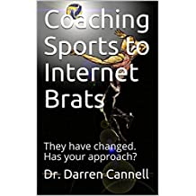 Coaching Sports to Internet Brats: They have changed.  Has your approach?