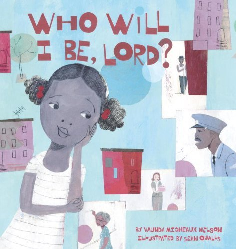 Who Will I Be, Lord? (Picture Book) PDF