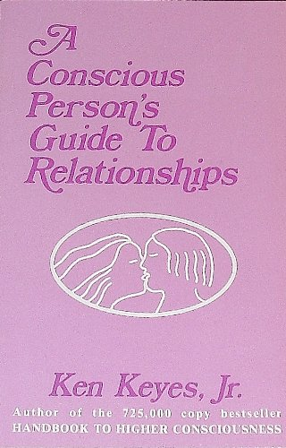 A Conscious Person's Guide To Relationships by Living Love Publications