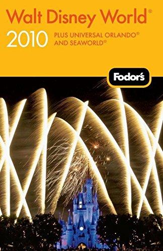 Read Online Fodor's Walt Disney World 2010: plus Universal Orlando and SeaWorld (Travel Guide) pdf epub
