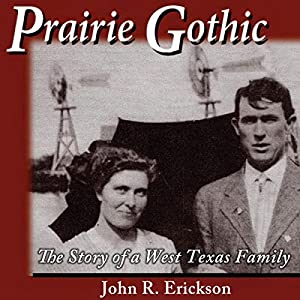Prairie Gothic: The Story of a West Texas Family Audiobook