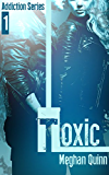 Toxic (The Addiction Series Book 1)