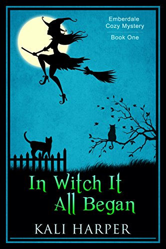 In Witch It All Began (Emberdale Cozy Mystery Book 1) by [Harper, Kali]