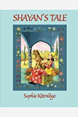 Shayan's Tale by Sophie Kittredge (2010-12-10) Paperback