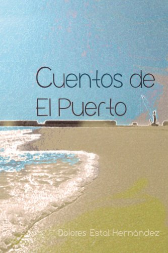 Cuentos de El Puerto (Spanish Edition) by [Hernandez, Dolores Estal]