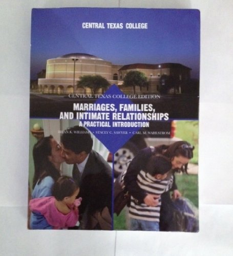 Marriages, Families, and Intimate Relationships: A Practical Introduction (CENTRAL TEXAS COLLEGE EDITION)