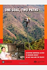 One Goal, Two Paths: Achieving Universal Access to Modern Energy in East Asia and Pacific Paperback