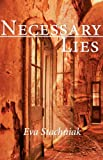 Front cover for the book Necessary Lies by Eva Stachniak