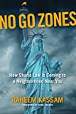 Book cover from No Go Zones: How Sharia Law Is Coming to a Neighborhood Near You by Raheem Kassam