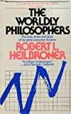 img - for The Worldly Philosophers - The Lives, Times, And Ideas Of The Great Economic Thinkers, Fifth Edition, Completely Revised book / textbook / text book