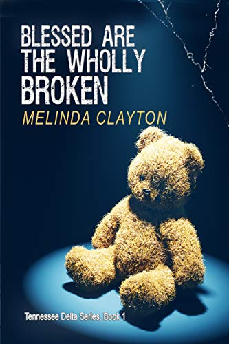 Book: Blessed Are the Wholly Broken by Melinda Clayton