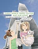 Three World Trade Center Was Our Home, Isabelle Tadmoury Florijn, 1490404465