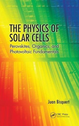 The Physics of Solar Cells: Perovskites, Organics, and Photovoltaic Fundamentals-cover