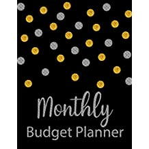 Monthly Budget Planner: Glitter Weekly Expense Tracker Bill Organizer Notebook Business Money Personal Finance Journal Planning Workbook size 8.5x11 Inches (Expense Tracker Budget Planner) (Volume 1)