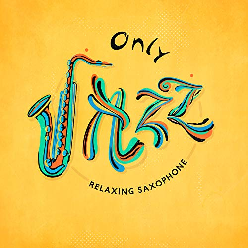 Only Jazz - Relaxing Saxophone Ballads for Calm Evenings