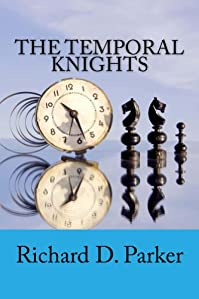 The Temporal Knights by Richard D. Parker ebook deal