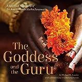 Goddess and the Guru: A Spiritual Biography of Sri Amritananda Natha Saraswati