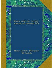Seven years in Ceylon : stories of mission life