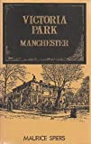 img - for Victoria Park, Manchester (Chetham Society) by Maurice Spiers (1996-07-01) book / textbook / text book