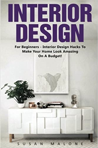interior design for beginners interior design hacks to make your home look amazing on a budget feng shui interior design handbook decorating your