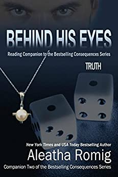 Behind His Eyes - Truth (Consequences Series Book 7) by [Romig, Aleatha]