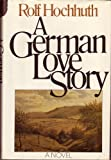 A German Love Story, Rolf Hochhuth, 0316367656