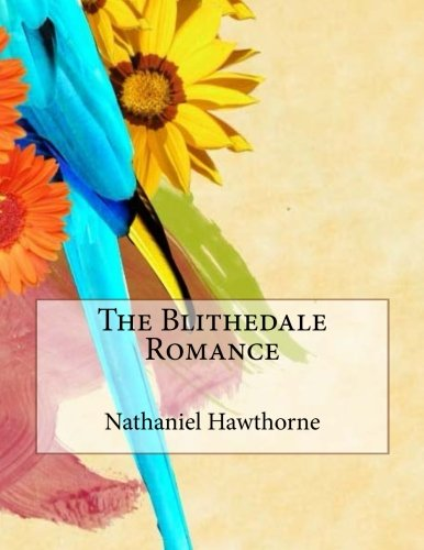 blithedale romance critical essay Essay about gender in hawthorne's blithedale romance - gender in hawthorne's blithedale romance the blithedale romance, written by nathaniel hawthorne, is a story of a twisted utopia this perfect world is twisted in that the roles of gender have a traditional utopian representation, only with a more contemporary take.