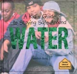 A Kid's Guide to Staying Safe Around Water, Maribeth Boelts, 0823950786