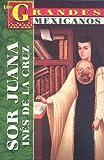 Los Grandes - Sor Juana Ines de la Cruz, Marcela Altamirano, 9706669310