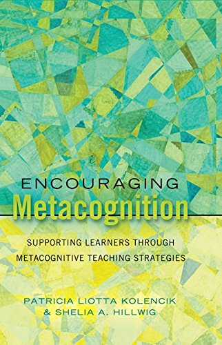 Encouraging Metacognition: Supporting Learners through Metacognitive Teaching Strategies (Educational Psychology)