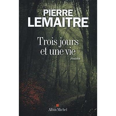 Trois jours et une vie [ edition format bestseller ] (French Edition)