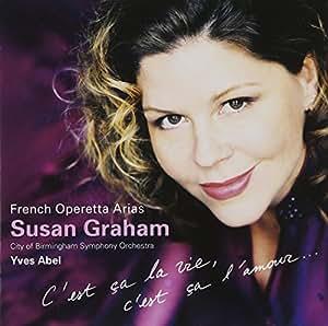 """C'est ca la vie, c'est ca l'amour"": French Operetta Arias"