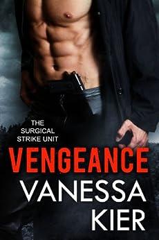 Vengeance: The SSU Book 1 (The Surgical Strike Unit) by [Kier, Vanessa]