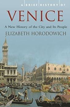 A Brief History of Venice by [Horodowich, Elizabeth]
