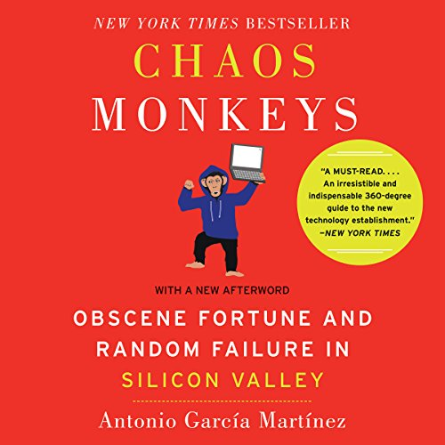 Chaos Monkeys - Revised Edition: Obscene Fortune and Random Failure in Silicon Valley Audiobook [Free Download by Trial] thumbnail