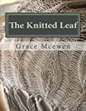 The Knitted Leaf: Hand Knitting Stitch Designs and