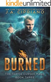 Burned: An Urban Fantasy Novel (The Thrice Cursed Mage Book 3)