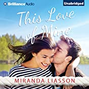 This Love of Mine: A Mirror Lake Novel | Miranda Liasson