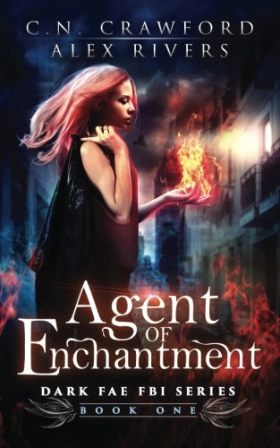 Agent of Enchantment (Dark Fae FBI) (Volume 1)