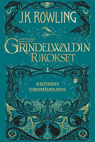 Ihmeotukset:Grindelwaldin rikokset: Alkuperäinen elokuvakäsikirjoitus (Finnish Edition)