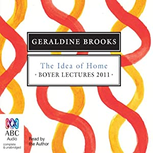 Boyer Lectures 2011: The Idea of Home Lecture