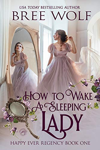 How To Wake A Sleeping Lady (Happy Ever Regency Book 1) ()