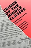 img - for Crimes of the Middle Classes: White-Collar Offenders in the Federal Courts (Yale Studies on White-Collar Crime Serie) book / textbook / text book